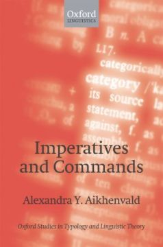 Imperatives and commands / Alexandra Y. Aikhenvald