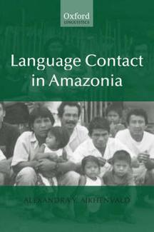Language contact in Amazonia / Alexandra Y. Aikhenvald