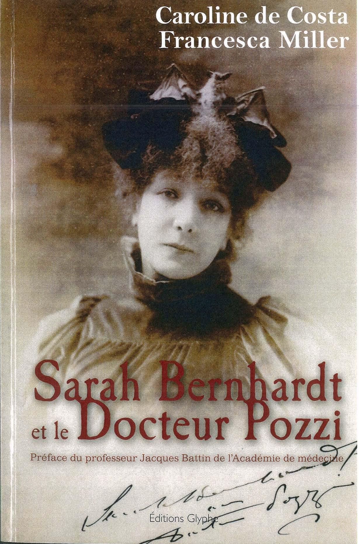 Sarah Bernhardt et le Docteur Pozzi - Caroline de Costa,Francesca Miller