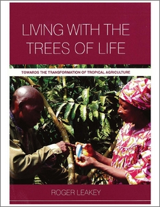 Towards the Transformation of Tropical Agriculture Living with the Trees of Life